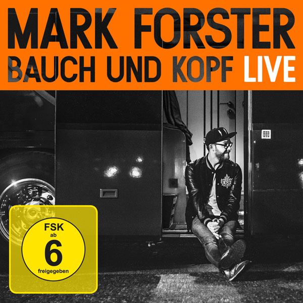 Mark Foster - Bauch und Kopf LIVE - © Four Music
